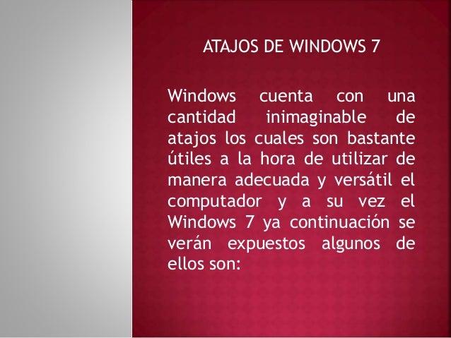 Con WIN + tecla Inicio (Home) se minimizarán todas las ventanas menos la que estamos usando ahora, Con WIN + barra espacia...