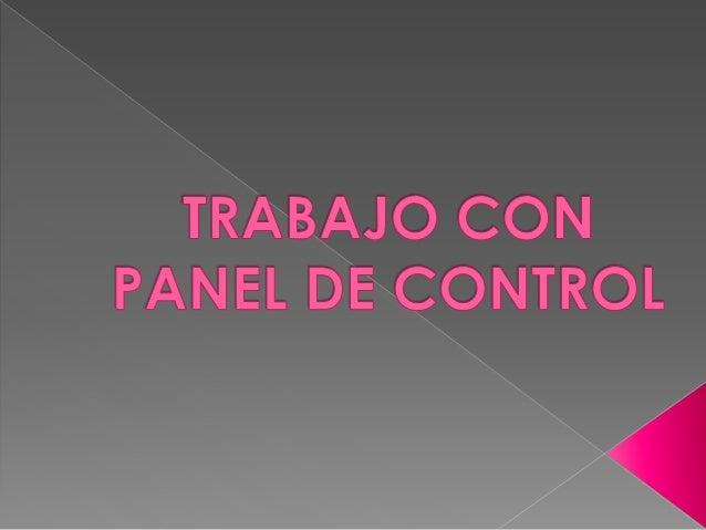 PASOS PARA MANEJAR EL PANEL DE CONTROL
