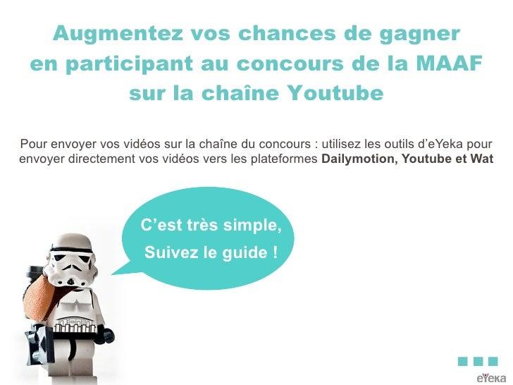 Augmentez vos chances de gagner  en participant au concours de la MAAF           sur la chaîne Youtube  Pour envoyer vos v...