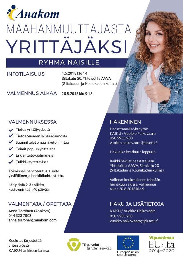 MAAHANMUUTTAJASTA VALMENNUKSESSA HAKEMINEN Hae ottamalla yhteyttä: KAIKU / Vuokko Palkovaara 050 5933 983 vuokko.palkovaar...