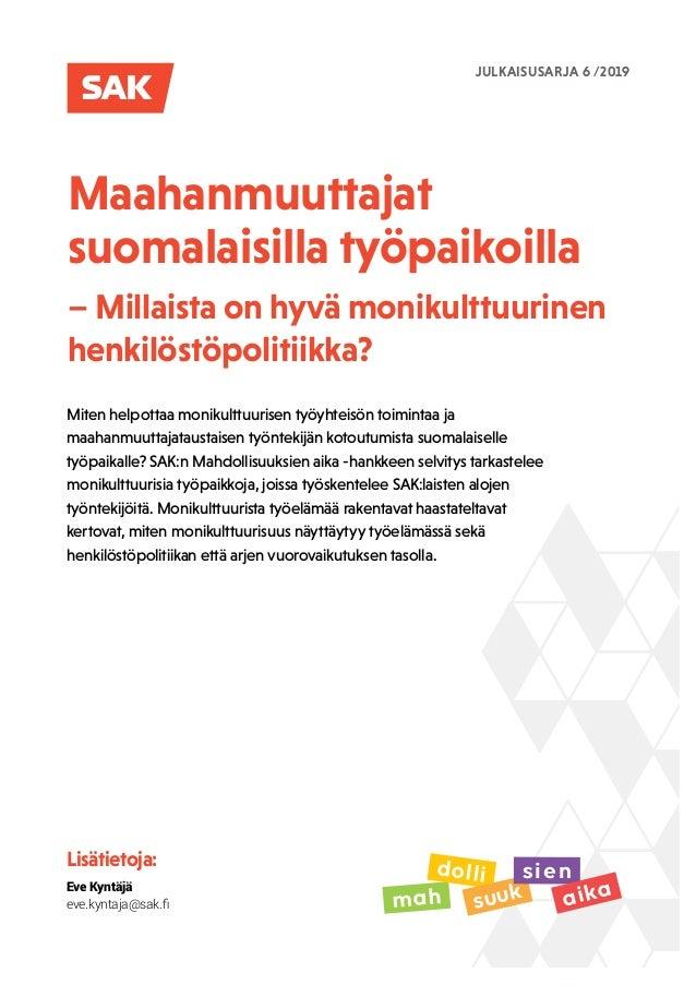 Maahanmuuttajat suomalaisilla työpaikoilla – Millaista on hyvä monikulttuurinen henkilöstöpolitiikka? Miten helpottaa moni...