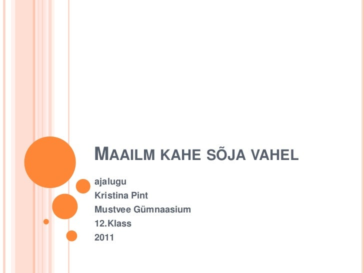 MAAILM KAHE SÕJA VAHELajaluguKristina PintMustvee Gümnaasium12.Klass2011