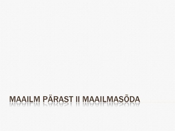 MAAILM PÄRAST II MAAILMASÕDA