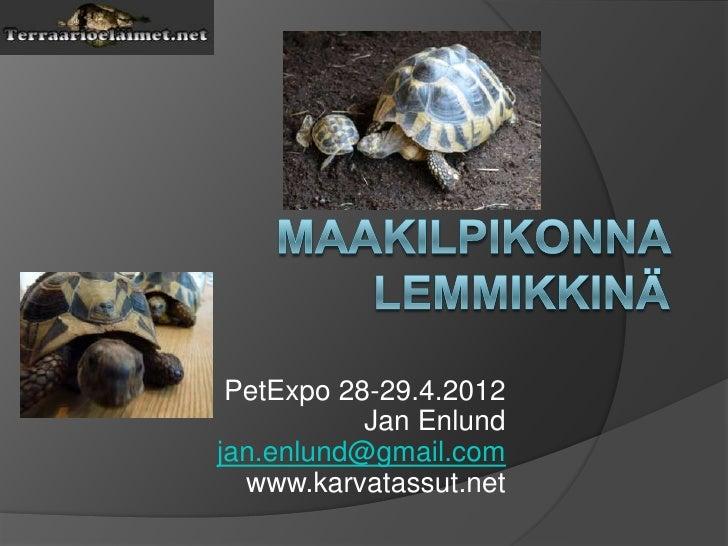 PetExpo 28-29.4.2012           Jan Enlundjan.enlund@gmail.com  www.karvatassut.net