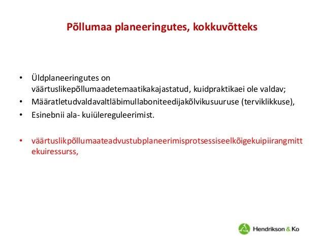 Põllumaa planeeringutes, kokkuvõtteks  • Üldplaneeringutes on väärtuslikepõllumaadetemaatikakajastatud, kuidpraktikaei ole...