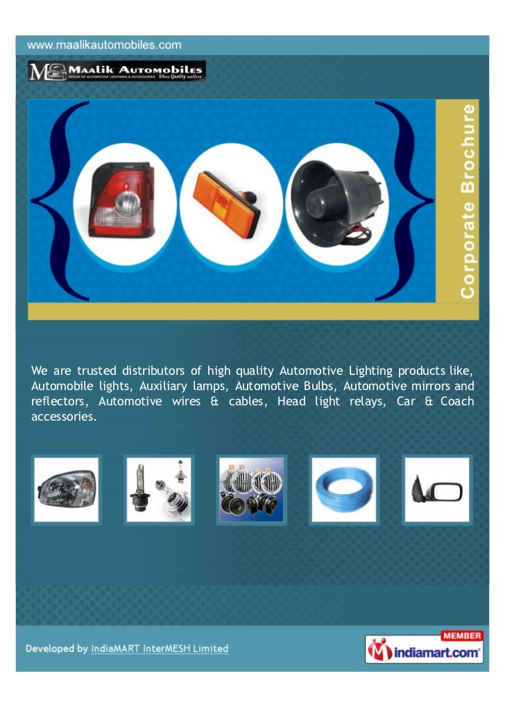 We are trusted distributors of high quality Automotive Lighting products like,Automobile lights, Auxiliary lamps, Automoti...