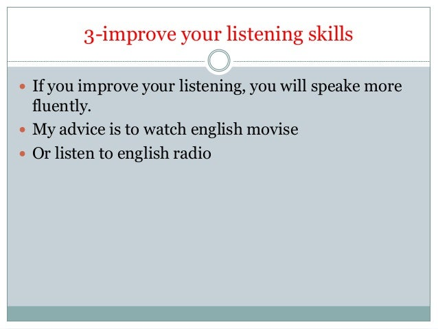 10 tips to improve your english Here are 10 ways to improve your communication skills click for more.