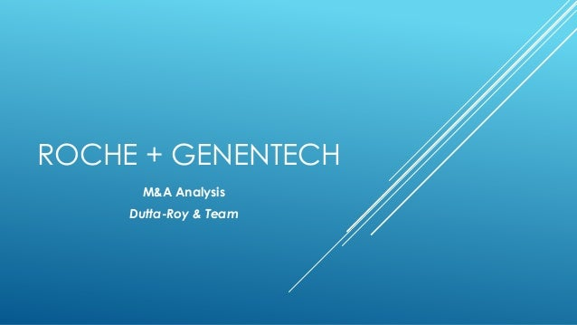 genentech after the acquisition by roche essay Online essay writing etc) and comparing them for both roche and genentech before and after the a case-study on roche's acquisition of genentech.
