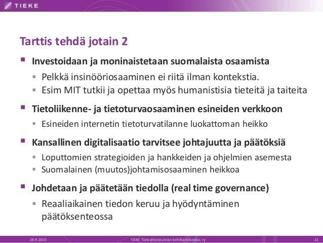 Tarttis tehdä jotain 2  Investoidaan ja moninaistetaan suomalaista osaamista  Pelkkä insinööriosaaminen ei riitä ilman k...