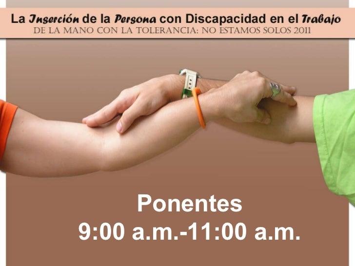 Ponentes 9:00 a.m.-11:00 a.m.