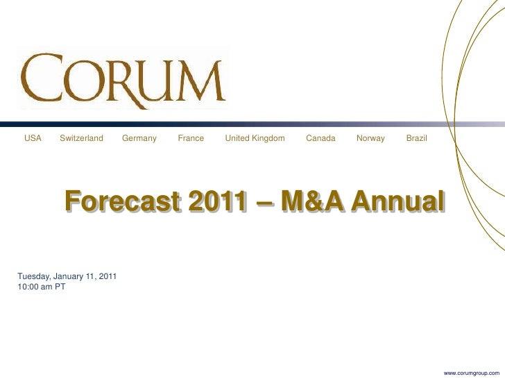 Forecast 2011 – M&A Annual<br />Tuesday, January 11, 201110:00 am PT<br />