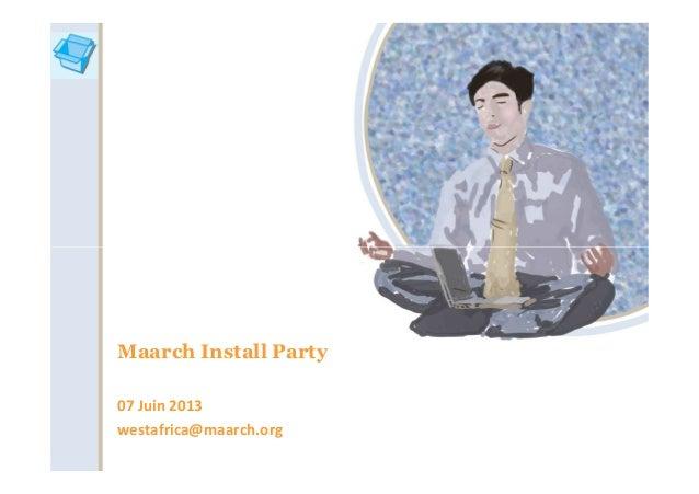 Maarch Install Party07 Juin 2013westafrica@maarch.org