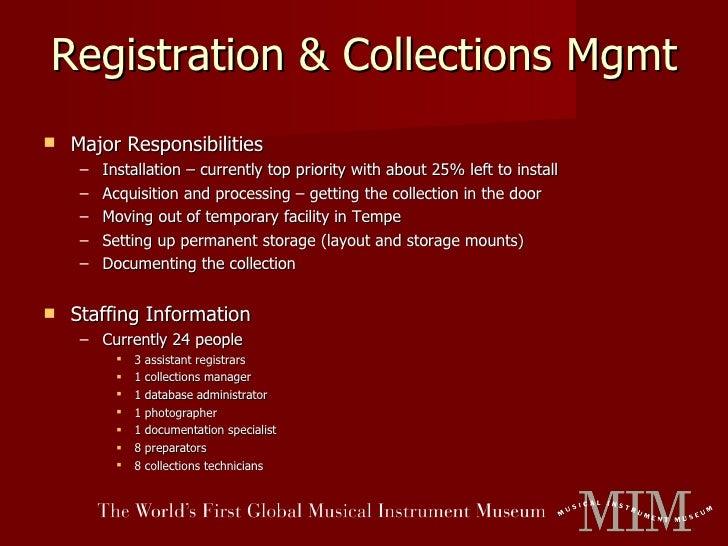 Registration & Collections Mgmt <ul><li>Major Responsibilities </li></ul><ul><ul><li>Installation – currently top priority...