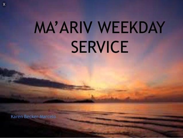 MA'ARIV WEEKDAY SERVICE Karen Becker-Marcelo