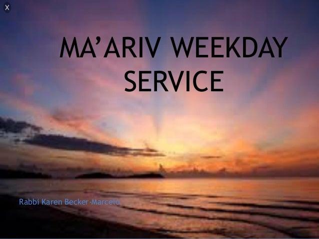 MA'ARIV WEEKDAY SERVICE Rabbi Karen Becker-Marcelo