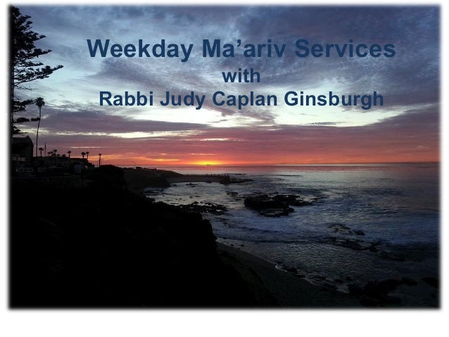 Weekday Ma'ariv Services with Rabbi Judy Caplan Ginsburgh 1
