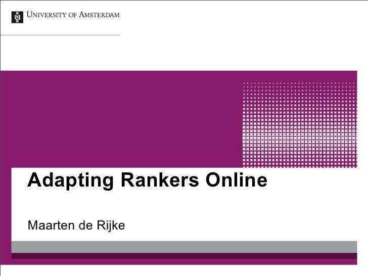 Adapting Rankers OnlineMaarten de Rijke