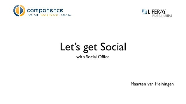 Let's get Social with Social Office  Maarten van Heiningen
