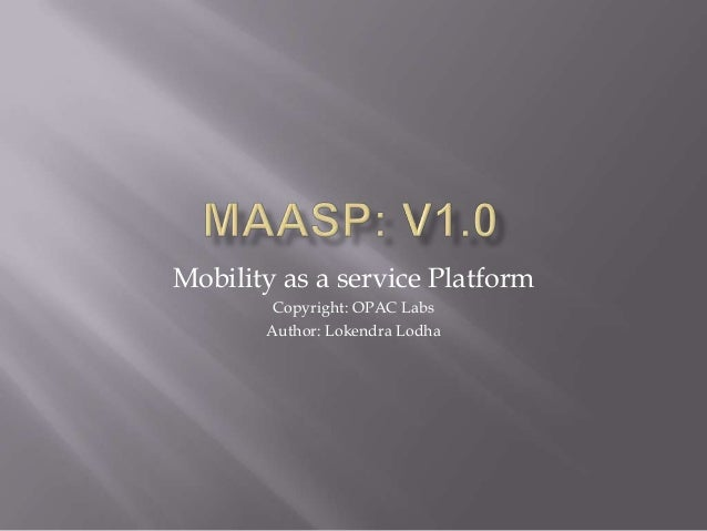 Mobility as a service Platform Copyright: OPAC Labs Author: Lokendra Lodha