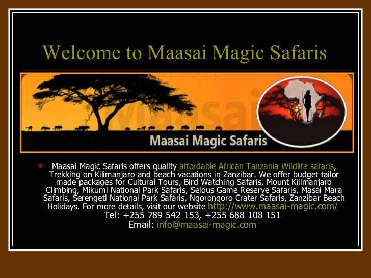Welcome to  Maasai  Magic Safaris  <ul><li>Maasai Magic Safaris offers quality  affordable African Tanzania Wildlife safar...