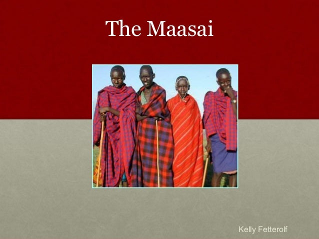 The MaasaiKelly Fetterolf