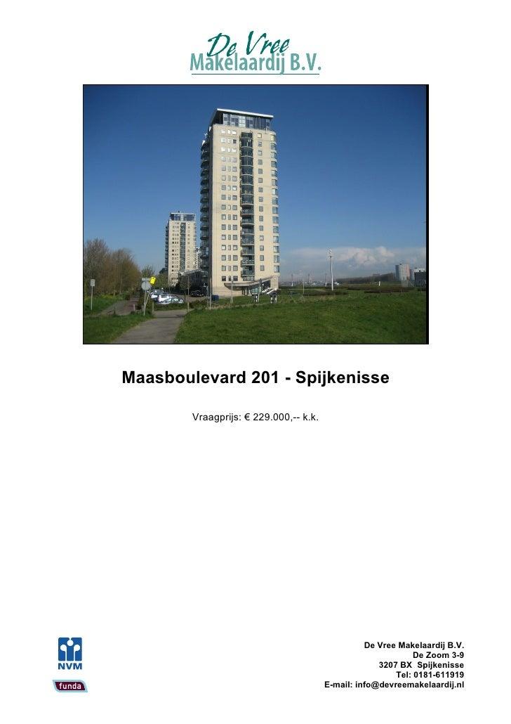 Maasboulevard 201 - Spijkenisse          Vraagprijs: € 229.000,-- k.k.                                                    ...