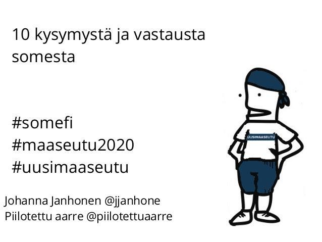 10 kysymystä ja vastausta somesta #somef #maaseutu2020 #uusimaaseutu Johanna Janhonen @jjanhone Piilotettu aarre @piilotet...