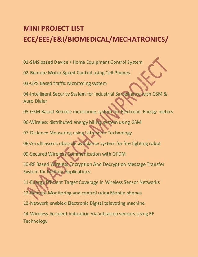 MINI PROJECT LIST ECE/EEE/E&I/BIOMEDICAL/MECHATRONICS/ 01-SMS based Device / Home Equipment Control System 02-Remote Motor...