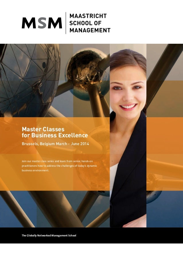 Master Classes for Business Excellence Brussels, Belgium March - June 2014  Join our master class series and learn from se...