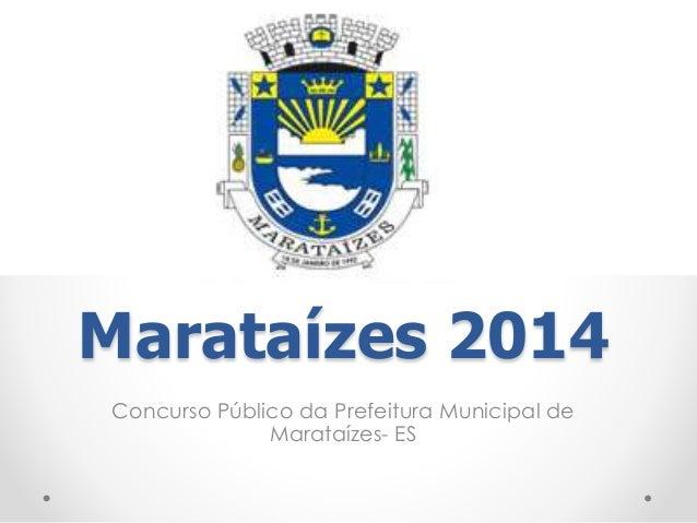 Marataízes 2014  Concurso Público da Prefeitura Municipal de  Marataízes- ES
