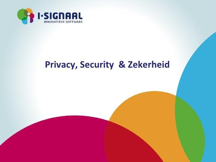 Privacy, Security & Zekerheid