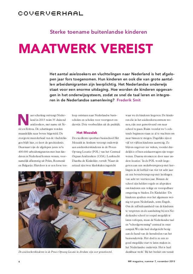 4 MR magazine, nummer 7, november 2015 Sterke toename buitenlandse kinderen MAATWERK VEREIST Het aantal asielzoekers en vl...