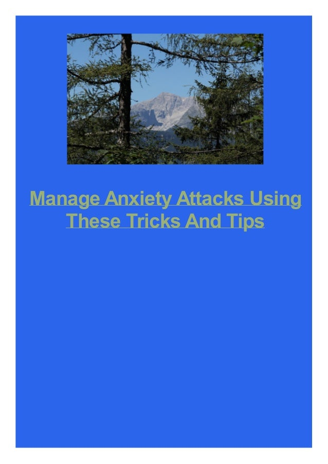 Manage Anxiety Attacks Using These Tricks And Tips