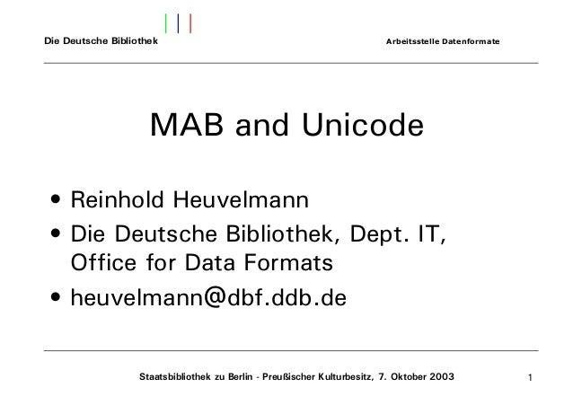 Die Deutsche Bibliothek Arbeitsstelle Datenformate Staatsbibliothek zu Berlin - Preußischer Kulturbesitz, 7. Oktober 2003 ...