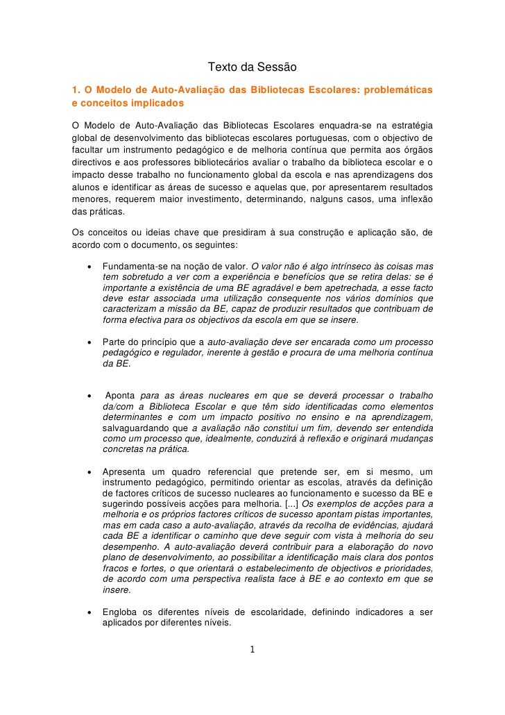 Texto da Sessão1. O Modelo de Auto-Avaliação das Bibliotecas Escolares: problemáticase conceitos implicadosO Modelo de Aut...