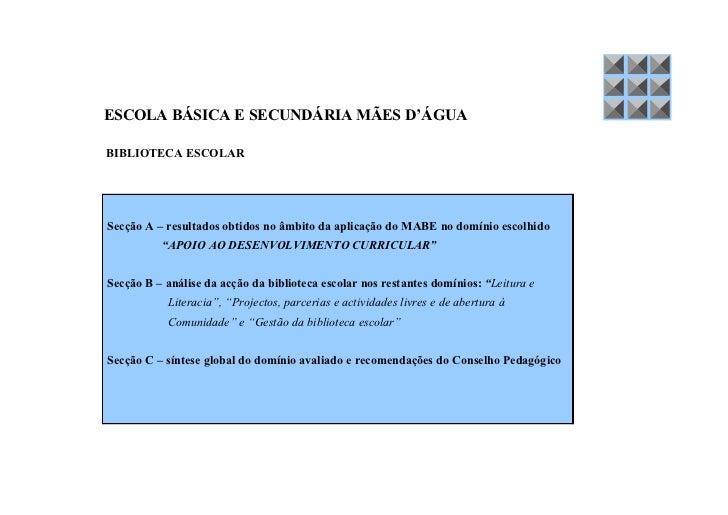 ESCOLA BÁSICA E SECUNDÁRIA MÃES D'ÁGUABIBLIOTECA ESCOLARSecção A – resultados obtidos no âmbito da aplicação do MABE no do...
