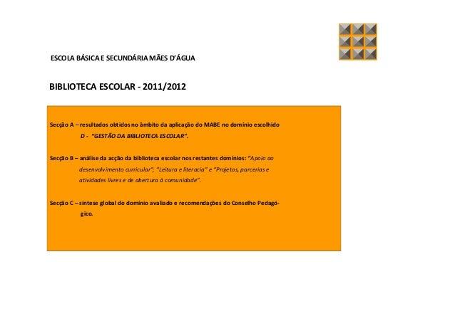 ESCOLA BÁSICA E SECUNDÁRIA MÃES D'ÁGUABIBLIOTECA ESCOLAR - 2011/2012Secção A – resultados obtidos no âmbito da aplicação d...