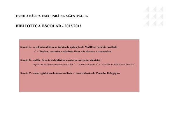 ESCOLA BÁSICA E SECUNDÁRIA MÃES D'ÁGUA BIBLIOTECA ESCOLAR - 2012/2013 Secção A – resultados obtidos no âmbito da aplicação...