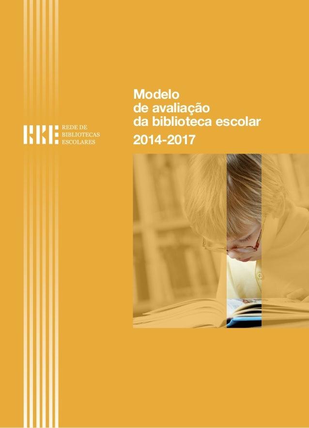Modelo de avaliação da biblioteca escolar 2014-2017