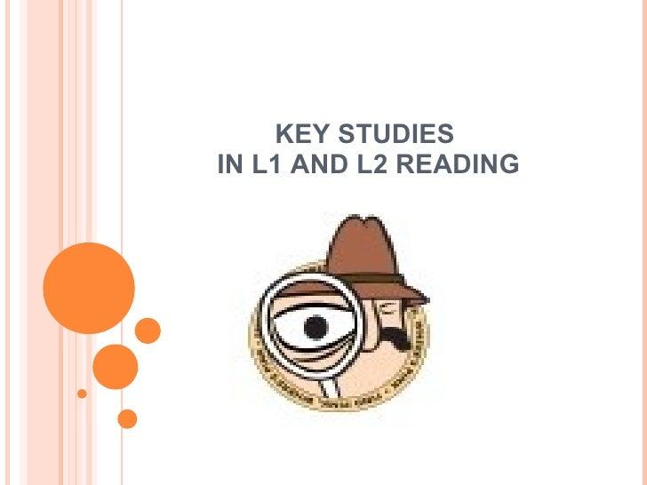 KEY STUDIES  IN L1 AND L2 READING