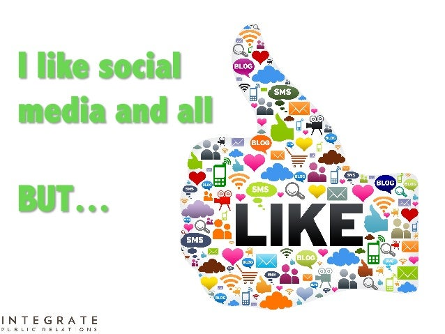 I like socialmedia and allBUT…