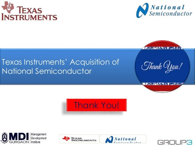 16 Texas Instruments' Acquisition of National Semiconductor Thank You!