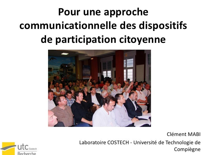 Pour une approchecommunicationnelle des dispositifs   de participation citoyenne                                          ...