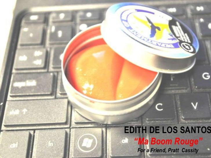 "EDITH DE LOS SANTOS<br />""Ma Boom Rouge""<br />For a Friend, Pratt Cassity<br />"