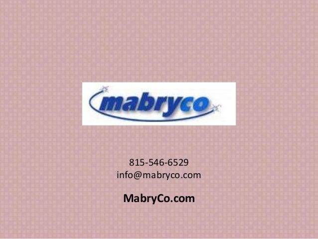 815-546-6529 info@mabryco.com MabryCo.com