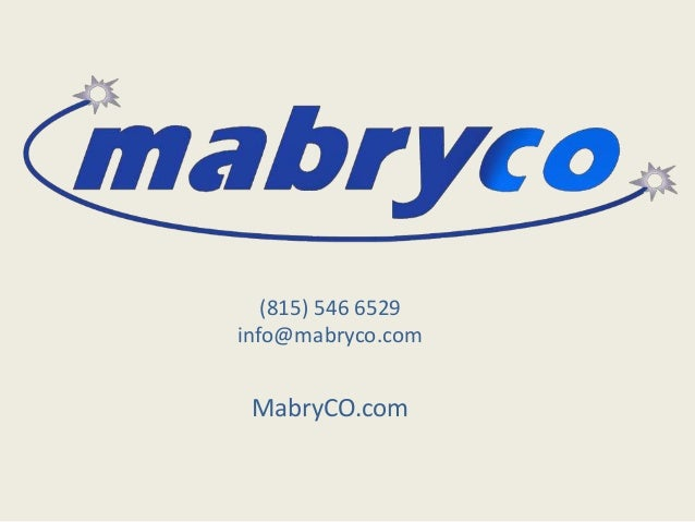 (815) 546 6529 info@mabryco.com MabryCO.com