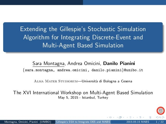 Extending the Gillespie's Stochastic Simulation Algorithm for Integrating Discrete-Event and Multi-Agent Based Simulation ...