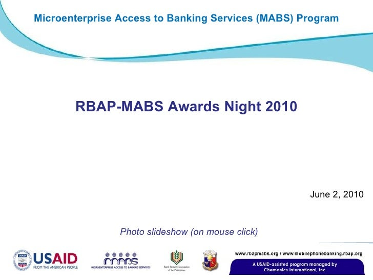 June 2, 2010 Photo slideshow (on mouse click) RBAP-MABS Awards Night 2010 Microenterprise Access to Banking Services (MABS...