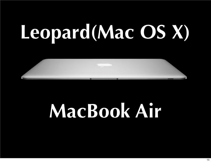 Leopard(Mac OS X)  MacBook Air                    10