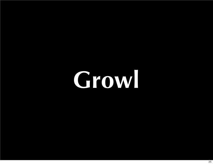 Growl        25